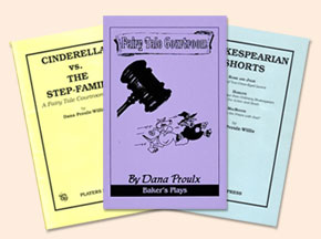 Works from Dana Proulx-Willis:  Cinderalla vs The Step-Family, Fairy Tale Courtroom, Shakespearian Shorts